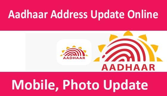 Aadhaar Address Update Online, Photo, Mobile Number Update